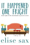 It Happened One Fright (Matchmaker Mysteries, #8)