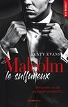 Malcolm le sulfureux - tome 1 by Katy Evans