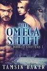 The Omega Shift (New World Shifters, #1)