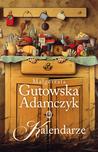 Kalendarze by Małgorzata Gutowska-Adamczyk