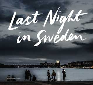 Last Night in Sweden por Petter Karlsson