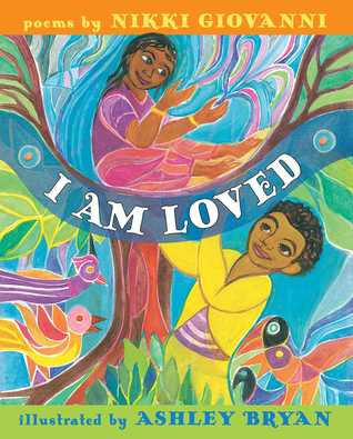 I Am Loved by Nikki Giovanni