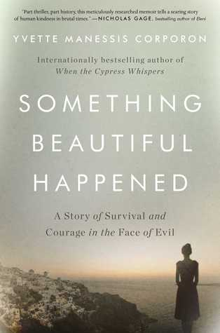 Something Beautiful Happened by Yvette Manessis Corporon