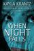 When Night Falls by Kayla Krantz