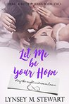 Let Me Be Your Hope (Music and Letters #2)