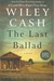 The Last Ballad by Wiley Cash
