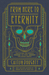 From Here to Eternity Traveling the World to Find the Good Death by Caitlin Doughty