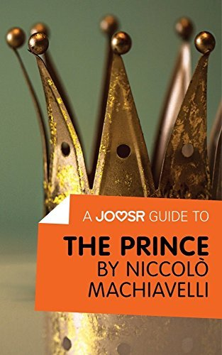 A Joosr Guide to... The Prince by Niccolò Machiavelli