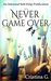 It's Never Game Over - An Informal Self-Help Publication by Cristina G.