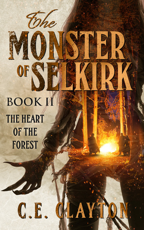 The Monster Of Selkirk Book II by C.E. Clayton