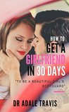 "How to get a girlfriend in 30 days: ""To Be a Beautiful Girl's Bodyguard"""