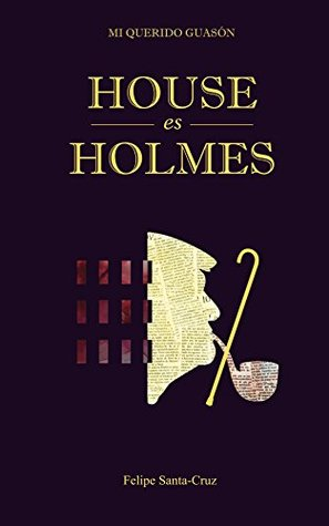 House es Holmes (Mi querido Guasón nº 3)