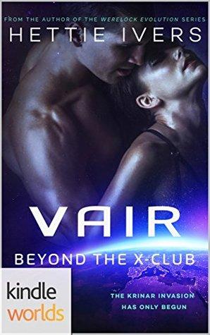 The Krinar Chronicles: Vair: Beyond the X-Club (Kindle Worlds Novella)