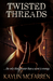 Twisted Threads (Threads #4)