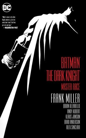 Batman: The Dark Knight: Master Race (The Dark Knight Saga, #3)