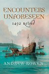 Encounters Unforeseen by Andrew Rowen