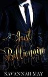 Just Billionaire by Savannah May