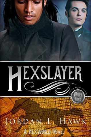 Release Day Review: Hexslayer (Hexworld #3) by Jordan L. Hawk