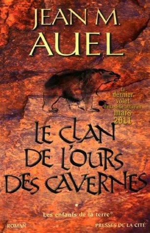 Les enfants de la Terre - Tome 1 - Le clan de l'ours des cavernes