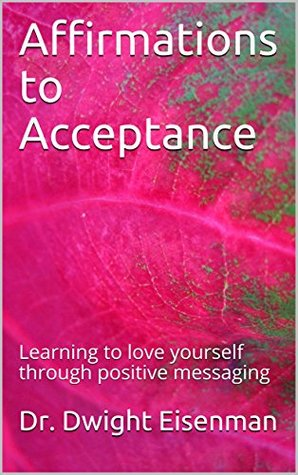 Affirmations to Acceptance: Learning to love yourself through positive messaging