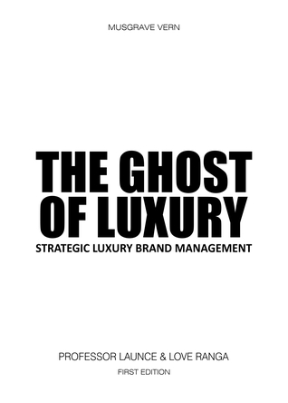 The Ghost of Luxury: Strategic Luxury Brand Management