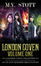 London Coven Volume One: An Uncanny Kingdom Urban Fantasy (A London Coven Collection)