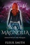 Under the Magnolia: Daughter of Fire Prequel Novella
