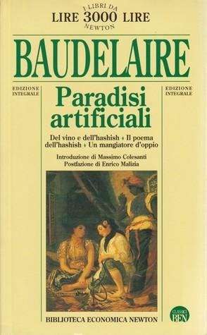 Paradisi artificiali: Del vino e dell'hashish · Il poema dell'hashish · Un mangiatore d'oppio