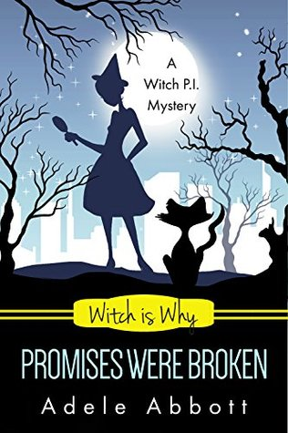Witch Is Why Promises Were Broken (A Witch P.I. Mystery, #23)