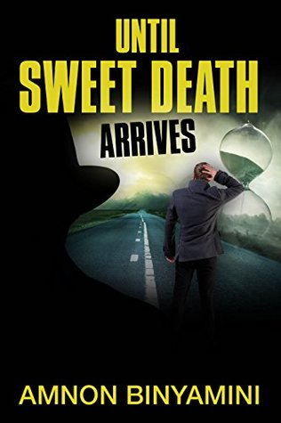 Until Sweet Death Arrives: A Medical Crime Thriller ( Alzheimer's Disease)
