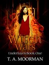 Witch Wars (The Underlayes Book 1)