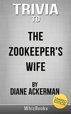 Trivia to The Zookeeper's Wife by Diane Ackerman