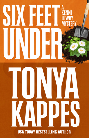 Six Feet Under by Tonya Kappes