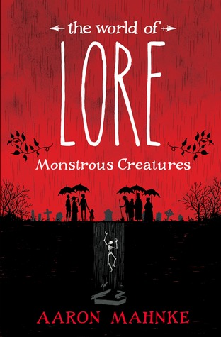 Image result for World of Lore: Monstrous Creatures by Aaron Mahnke