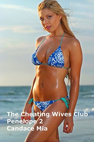 The Cheating Wives Club: Penelope 2 (Candace Quickies Book 868)