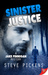 Sinister Justice (A Jake Finnigan Mystery, #2) by Steve Pickens