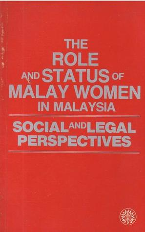 The Role and status of Malay women in Malaysia : social and legal perspectives