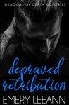 Depraved Retribution (Dragons of Death MC Series)