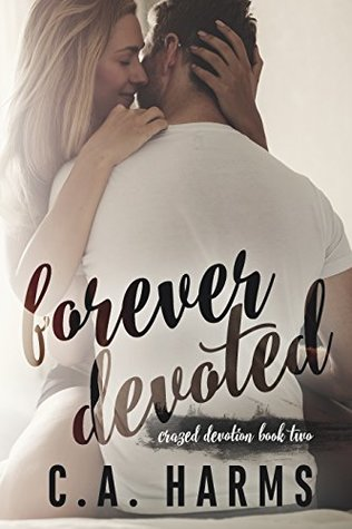 Forever Devoted (Crazed Devotion #2)