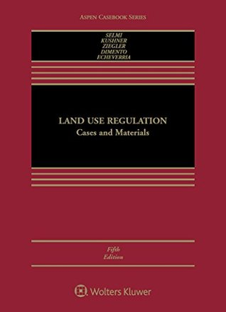 Land Use Regulation: Cases and Materials (Aspen Casebook Series)