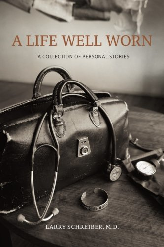 A Life Well Worn: A Collection of Personal Stories