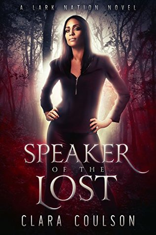 Speaker of the Lost (Lark Nation #1)