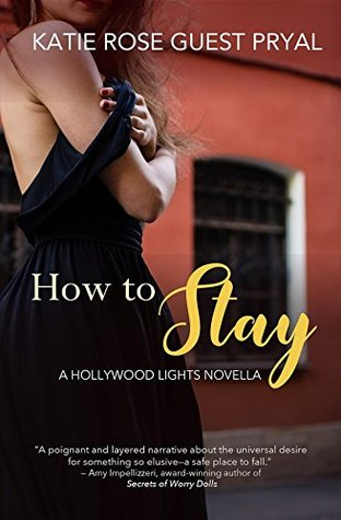 How to Stay (Hollywood Lights #4)