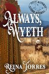 Always, Wyeth (Three Rivers Express, #3)