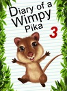 Diary Of A Wimpy Pika 3: GO Escapee (Animal Diary, #6)