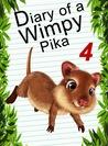 Diary Of A Wimpy Pika 4: GO Revenge (Animal Diary, #7)