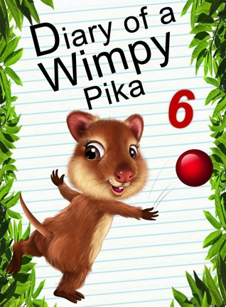 Diary Of A Wimpy Pika 6: Catch The Legendary Creatures (Animal Diary, #16)
