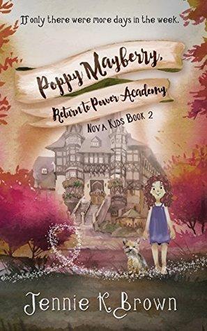 Poppy Mayberry, Return To Power Academy (Nova Kids, #2)