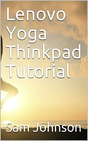 Lenovo Yoga Thinkpad Tutorial