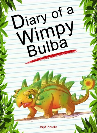 Diary Of A Wimpy Bulba (Animal Diary, #5)